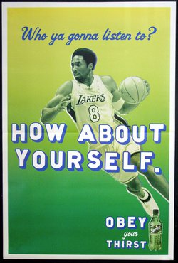 Kobe Bryant - Who Ya Gonna Listen to? How About Yourself. Obey Your Thirst - Sprite