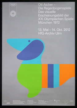 Otl Aicher - Die Regenbogenspiele... - München 1972 - 2012 Exhibition